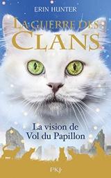 La guerre des Clans - Hors-série : La vision de Vol du Papillon