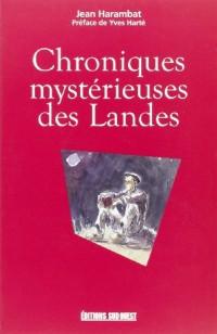 Chronique mystérieuses des Landes