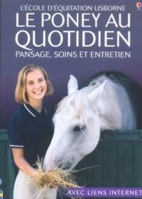 Le poney au quotidien : Pansage, soins et entretien