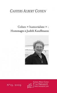 Cohen «humorialiste»: Hommages à Judith Kauffmann Cahiers Albert Cohen n°19