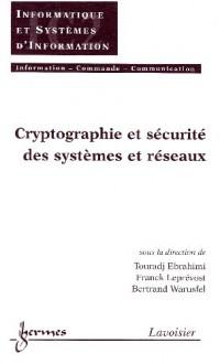 Cryptographie et sécurité des systèmes et des réseaux (traité IC2, série Informatique et systèmes d'information)