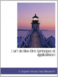 L'art de Bien Dire (principes et applications)