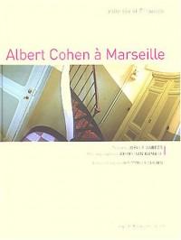 Albert Cohen à Marseille : Ghetto intime