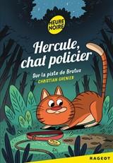 Hercule Chat Policier : Sur la piste de Brutus [Poche]