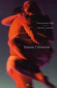 Tristan Jeanne-Vales. Danse l'Etreinte
