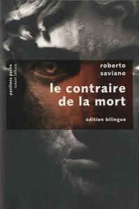 Le contraire de la mort suivi de La bague : Edition bilingue français-italien