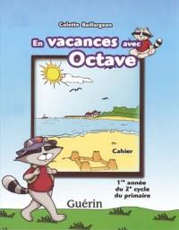 En Vacances avec Octave Cahier de Révision 3e Annee CE2
