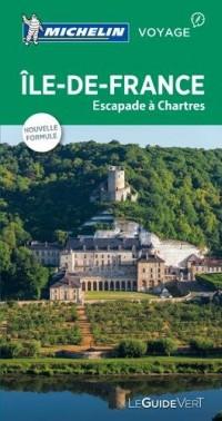 Guide Vert Ile de France,Escapades a Chartres