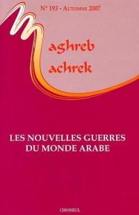 Les Nouvelles Guerres du Monde Arabe. N.193 Automne 2007