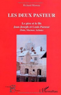 Les deux pasteurs : le père et le fils : Jean-Joseph et Louis Pasteur