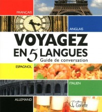 Voyagez en 5 langues : Guide de conversation français, anglais, espagnol, italien, allemand