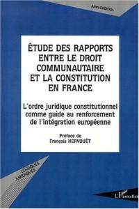 Etude des rapports entre le droit communication etla constitution en France