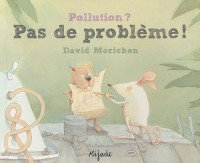 Pollution ? : Pas de problème !