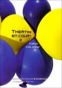 Théâtre en court : Tome 2, 3 Pièces à lire, à jouer