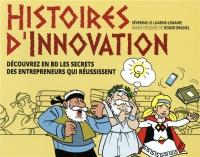 Histoires d'innovation / Découvrez en BD les secrets des entrepreneurs qui réussissent