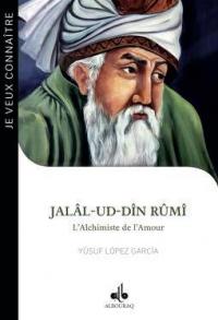 Je Veux Connaitre Rumi : l'Alchimiste de l'Amour