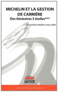 Michelin et la gestion de carrière : Des itinéraires 3 étoiles***