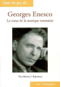 Georges Enesco : Le coeur de la musique roumaine