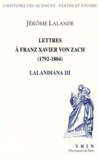 Lettres à Franz Xavier Von Zach (1792-1815)