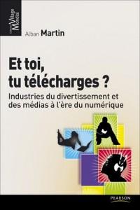 Et toi, tu télécharges ? : Industries du divertissement et des médias à l'ère du numérique
