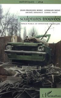 Sculptures trouvées : Espace public et invention du regard