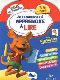 Je commence à apprendre à lire : 5-6 ans, avec autocollants repositionnables !