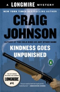 Kindness Goes Unpunished: A Walt Longmire Mystery