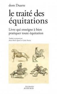Le traité des équitations : Livre qui enseigne à bien pratiquer toute équitation