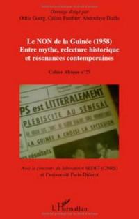 Le NON de la Guinée (1958), Entre mythe,relecture historique et résonances contemporaines