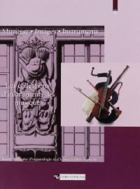 Musique, images, instruments, N° 8 : Les collections d'instruments de musique : 1e partie