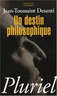 Un destin philosophique : Ou Les pièges de la croyance