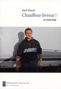 Chauffeur Livreur - Roman Belge (un)