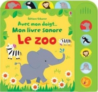 Avec mon doigt... Mon livre sonore - Le zoo