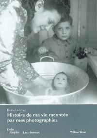 Histoire de Ma Vie Racontee par Mes Phothographies