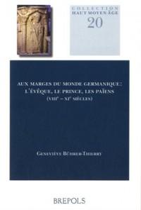 Aux marges du monde germanique : L'évêque, le prince, les païens (VIIIe-XIe siècles)
