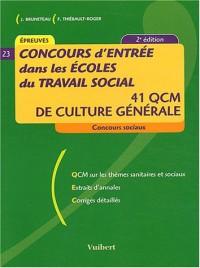 Concours d'entrée dans les écoles du travail social : 41 QCM de culture générale( 2ème éd. 2004)