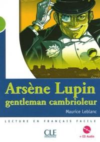 ARSENE LUPIN GENTLEMAN CAMBRIOLEUR + CD NIVEAU 2 Livre scolaire