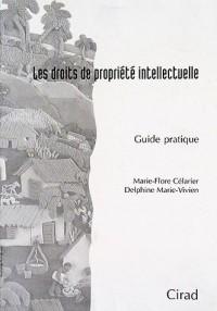 Les Droits de Propriété Intellectuelle. Guide Pratique