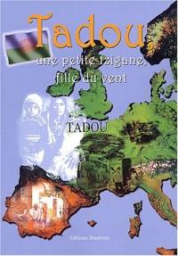 Tadou, une petite Tzigane, fille du vent