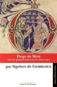 Eloge de Metz : Poème latin du XIe siècle suivi de quelques pièces sur le même sujet
