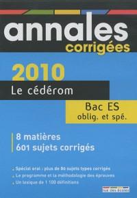 Le cédérom Bac ES obligatoire et spécialité : Annales corrigées 2010