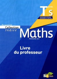 Indice Maths Term S Livre du Professeur 2012
