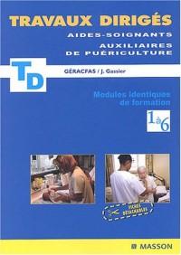 Travaux dirigés pour les aides-soignants et les auxiliaires de puériculture : Modules identiques 1 à 6