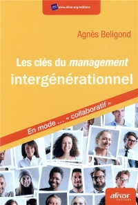 Les clés du management intergénérationnel: En mode... collaboratif