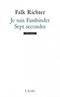 Je suis Fassbinder : Sept secondes