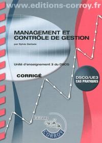 Management et Controle de Gestion Corrige - Ue 3 du Dscg (Pochette)