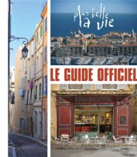 Guide Officiel de Plus Belle la Vie