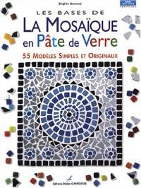 Les bases de la mosaïque en pâte de verre : 55 modèles simples et originaux