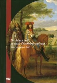 Du château royal au musée d'Archéologie nationale : Saint-Germain-en-Laye
