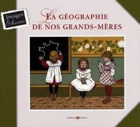 La géographie de nos grands-mères